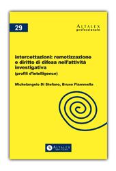 Intercettazioni: remotizzazione e diritti di difesa nell'attività investigativa, II Ediz. 2018 (agg.to al captatore informatico ed alla riforma)